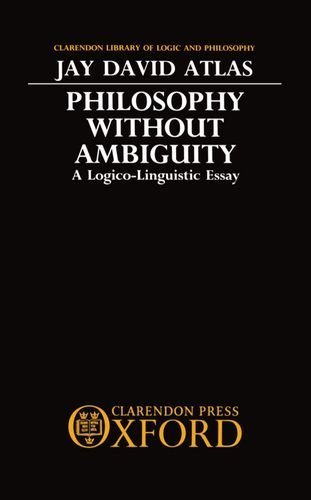philosophy-without-ambiguity-a-logico-linguistic-essay-clarendon-library-of-logic-and-philosophy-1st-edition-by-atlas-jay-david-1989-hardcover