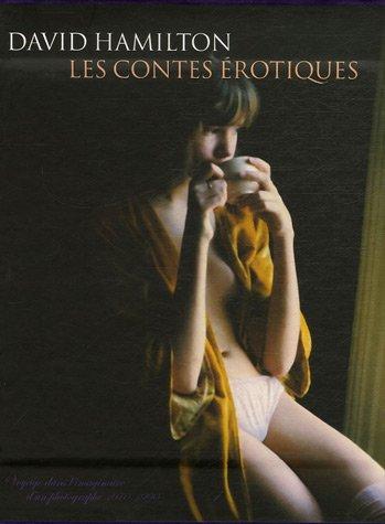 Les contes érotiques ; Cahier photographique 1970-1990