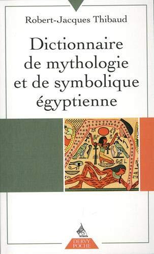 Dictionnaire de mythologie et de symbolique égyptienne par  (Poche - Apr 9, 2019)