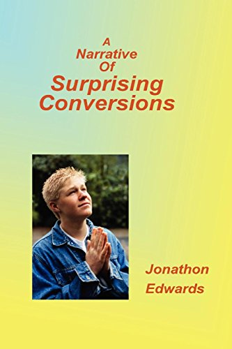 Narrative of Suprising Conversions por Jonathan Edwards
