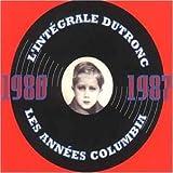 L'Intégrale Dutronc - Les Années Columbia (1980-1987) [Import anglais]