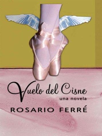 Vuelo Del Cisne por Rosario Ferre