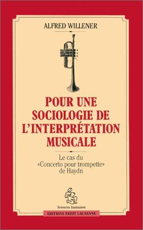 POUR UNE SOCIOLOGIE DE L'INTERPRÉTATION MUSICALE. : Le Cas du concerto pour trompette de Haydn