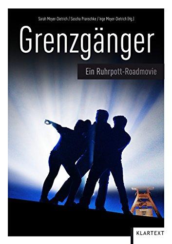 Grenzgänger: Ein Ruhrpott-Roadmovie (FlussLandStadt. Eure Heimat – euer Roman! 2)