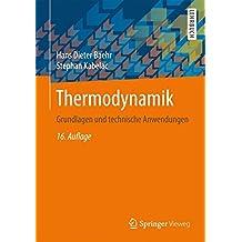 Thermodynamik: Grundlagen und technische Anwendungen