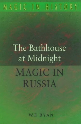 Bath House at Midnight: Magic in Russia