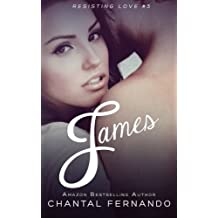 James (Resisting Love) (Volume 3) by Chantal Fernando (2013-08-17)