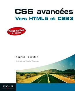 CSS avancées: Vers HTML5 et CSS3 par [Goetter, Raphaël]