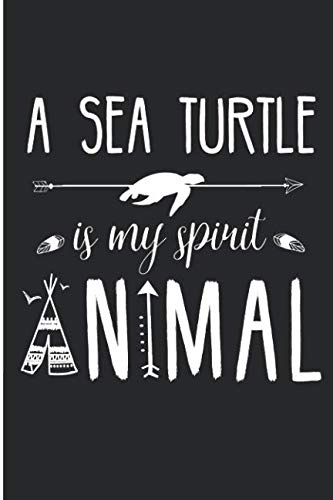 A Sea Turtle Is My Spirit Animal: Ocean Lover Blank Lined Note Book