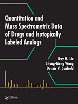 Quantitation And Mass Spectrometric Data Of Drugs And Isotopically Labeled Analogs por Dennis V. Canfield epub