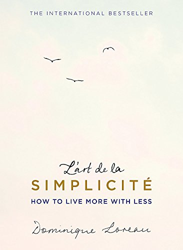 L'art de la Simplicité (The English Edition): How to Live More With Less (TRAPEZE) por Dominique Loreau