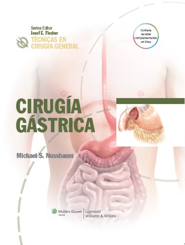 Técnicas en cirugía general. Cirugía gástrica (Tecnicas en cirugia general / Techniques in General Surgery) por Michael Nussbaum