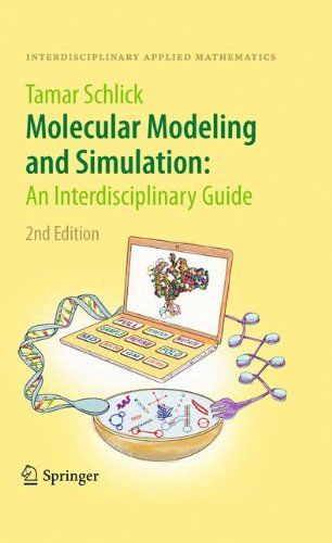 Molecular Modeling and Simulation: An Interdisciplinary Guide (Interdisciplinary Applied Mathematics, Band 21)