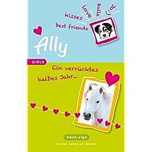 Ally – ein verrücktes halbes Jahr: Mädchen Roman (GIRLS, Band 1)