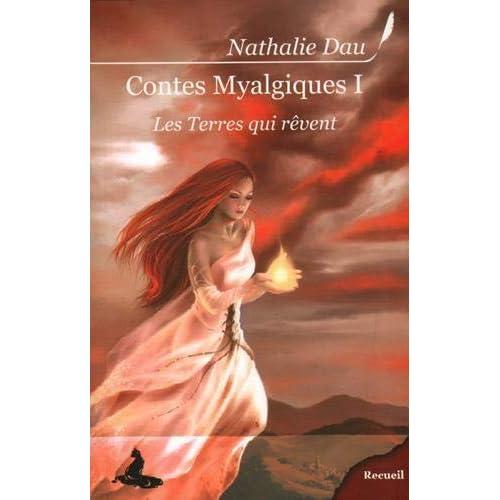Contes Myalgiques, Tome 1 : Les terres qui rêvent