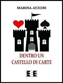 Dentro un castello di carte (L'amore ai tempi del web Vol. 11) di [marina atzori]