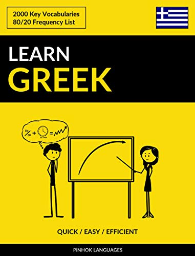 Learn Greek - Quick / Easy / Efficient: 2000 Key Vocabularies (English Edition)