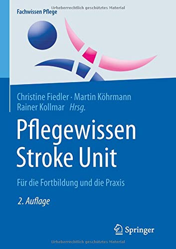 Pflegewissen Stroke Unit: Für die Fortbildung und die Praxis (Fachwissen Pflege)