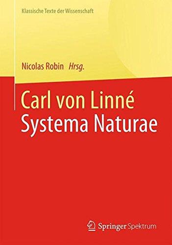 Carl von Linné: Systema Naturae (Klassische Texte der Wissenschaft)
