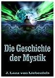 Die Geschichte der Mystik.