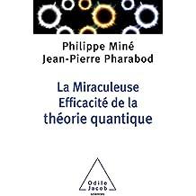 La Miraculeuse efficacité de la théorie quantique