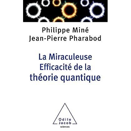 La Miraculeuse efficacité de la théorie quantique (OJ.SCIENCES)