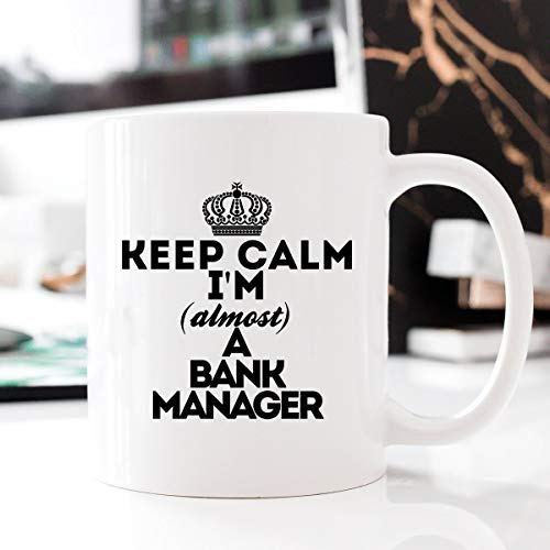 Kaffeebecher 11oz Coffee Mugs for Women, Keep Calm Bank Manager, Occupational Mug, Gift for Almost, Bank Manager, Gift Almost Bank Manager Promotion Gift, Promoted to Bank Manager