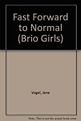 Fast Forward to Normal (Brio Girls)