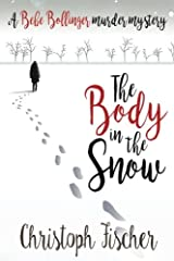 The Body in the Snow: A Bebe Bollinger Murder Mystery Paperback