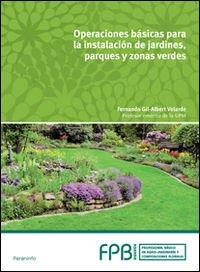 Operaciones básicas en instalación de jardines, parques y zonas verdes por Fernando Gil-Albert Velarde