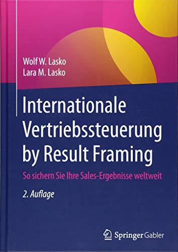 Internationale Vertriebssteuerung By Result Framing So Sichern Sie Ihre Sales Ergebnisse Weltweit