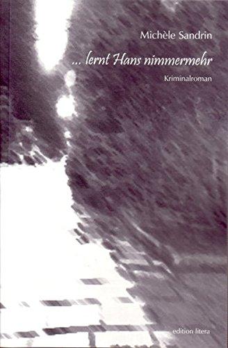 . lernt Hans nimmermehr: Kriminalroman (edition litera)