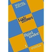 Ludi musici, Bd.1, Spielliederbuch für Kindergarten und Grundschule