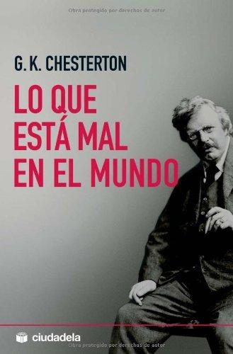 Lo que esta mal en el mundo (Ensayo) por G.K. Chesterton