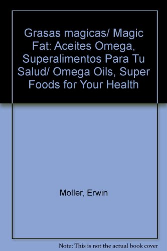 grasas-magicas-magic-fat-aceites-omega-superalimentos-para-tu-salud-omega-oils-super-foods-for-your-