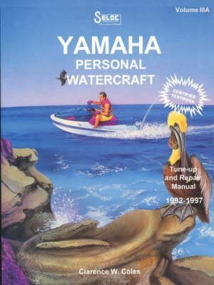 [(Personal Watercraft: Yamaha v.3A)] [By (author) Clarence W Coles ] published on (May, 1999)