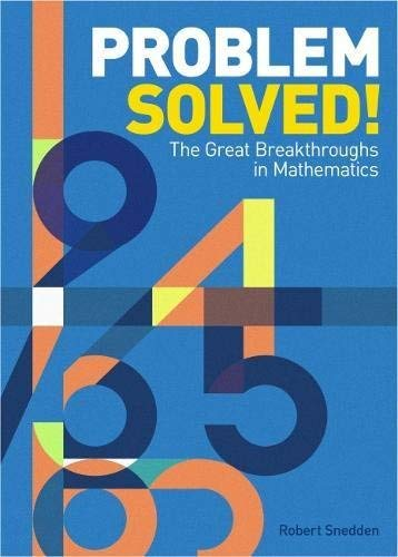 Problem Solved!: The Great Breakthroughs in Mathematics (English Edition)