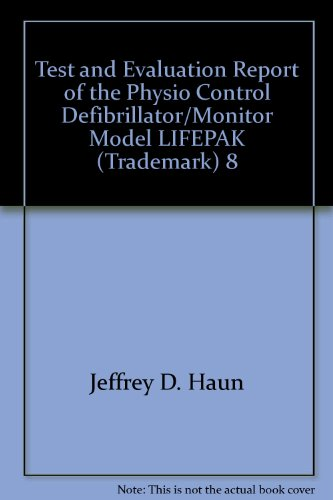 Test and Evaluation Report of the Physio Control Defibrillator/Monitor Model LIFEPAK (Trademark) 8