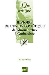Histoire de l'Union soviétique de Khrouchtchev à Gorbatchev (1953-1991)