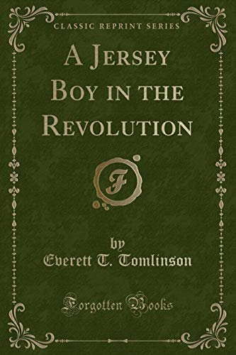 A Jersey Boy in the Revolution (Classic Reprint)