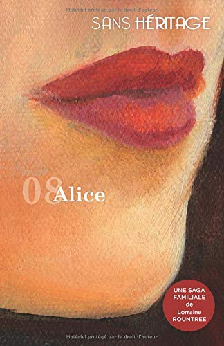 Sans Héritage : 8 Alice par Lorraine Rountree