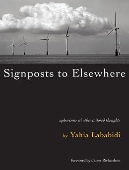 Signposts to Elsewhere by [Lababidi, Yahia]