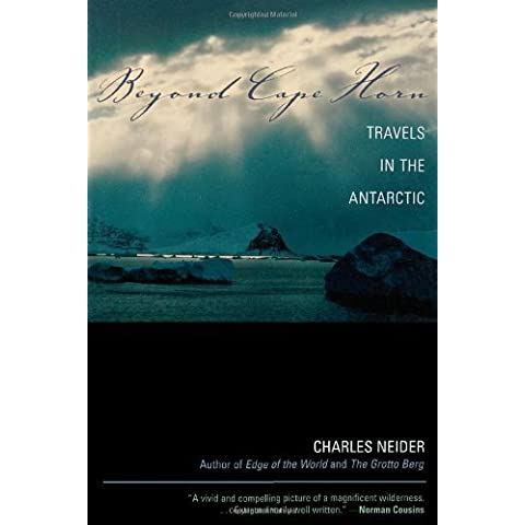 Beyond Cape Horn: Travels in the Antarctic by Neider, Charles (2002) Paperback