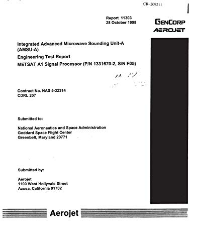 Integrated Advanced Microwave Sounding Unit-A(AMSU-A). Engineering Test Report: METSAT A1 Signal Processor, (P/N 1331670-2, S /N F05) (English Edition) (Engineering Integrated)