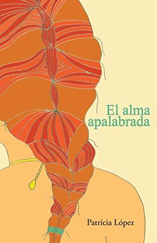 El alma apalabrada por Patricia López Hernández