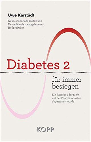 Diabetes 2 für immer besiegen (Bücher über Vitamine & Nahrungsergänzungsmittel)
