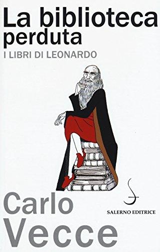 La biblioteca perduta. I libri di Leonardo par Carlo Vecce