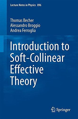 Introduction to Soft-Collinear Effective Theory (Lecture Notes in Physics)