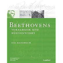 Beethoven-Handbuch, 6 Bde., Bd.4, Sonstige Werke (Das Beethoven-Handbuch / In 6 Bänden)