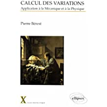 Calcul des variations: Application à la mécanique et à la physique